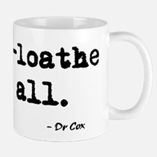 'I mega-loathe you all.' Mug