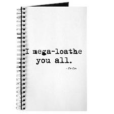 'I mega-loathe you all.' Journal