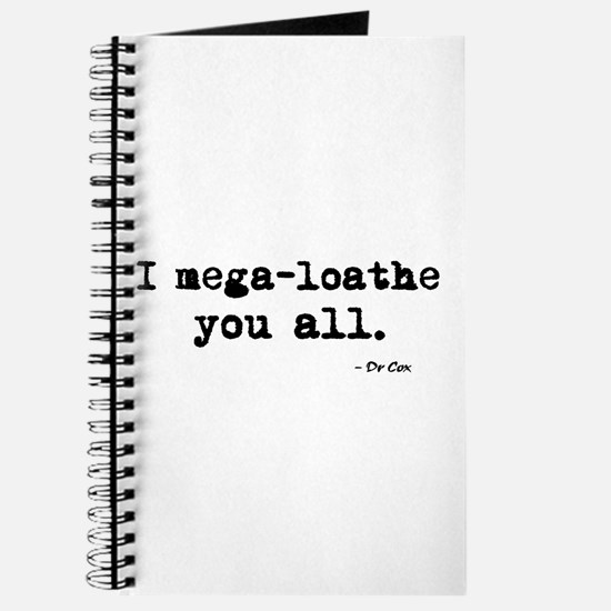 'I mega-loathe you all.' Journal