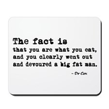 'You Are What You Eat' Mousepad