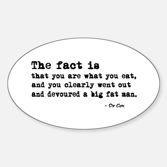 'You Are What You Eat' Sticker (Oval)