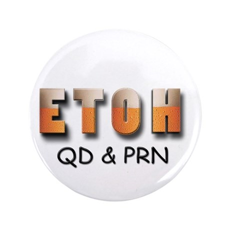 "ETOH qd and prn 3.5"" Button (100 pack)"