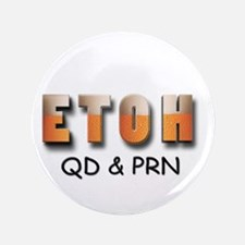 "ETOH qd and prn 3.5"" Button"