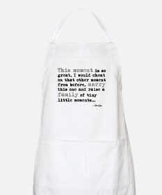 'This moment is so great' Apron