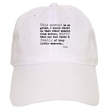'This moment is so great' Baseball Cap