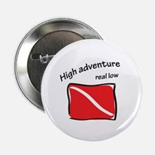 """High Adventure - Real low 2.25"""" Button"""