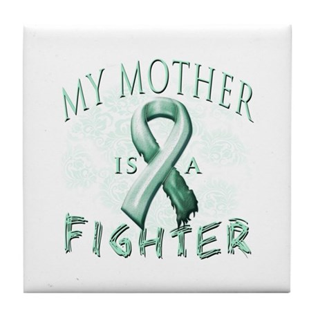 My Mother Is A Fighter Tile Coaster