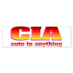 CIA cute in anything Bumper Sticker