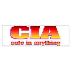 CIA cute in anything Bumper Sticker