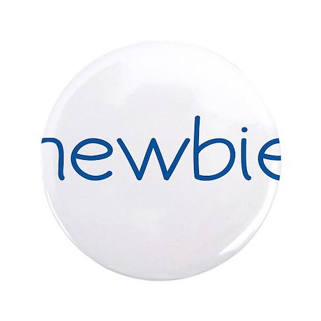 "Newbie (Scrubs) 3.5"" Button"