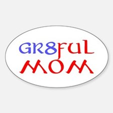 GR8FUL MOM (C) Sticker (Oval)