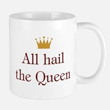All Hail Queen Mug
