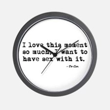 'I Love This Moment So Much' Wall Clock