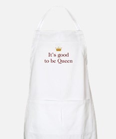 It's Good To Be Queen Apron