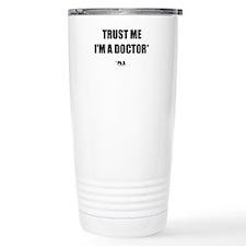 Trust The PhD (Streamlined) Thermos Mug