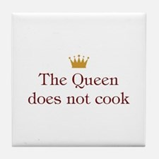 Queen Doesn't Cook Tile Coaster
