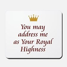 Your Royal Highness Mousepad