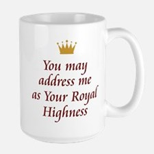 Your Royal Highness Mug