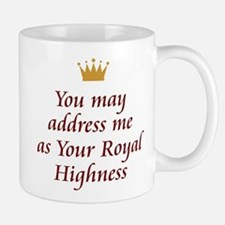 Your Royal Highness Small Mugs