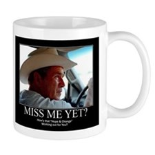 George W Bush Miss me Yet Mug