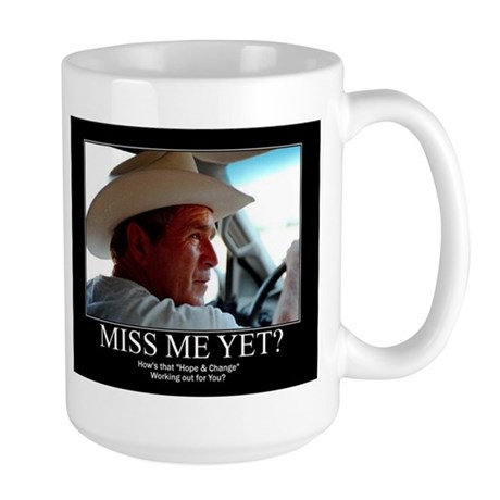 George W Bush Miss me Yet Large Mug