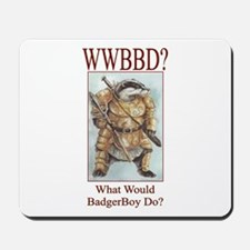 What Would BadgerBoy Do? mousepad