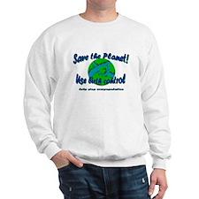 Save The Planet  Sweatshirt