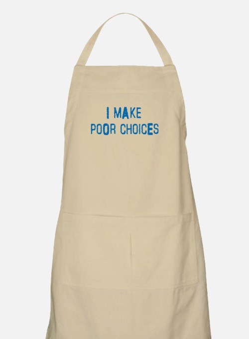 Poor Choices Apron
