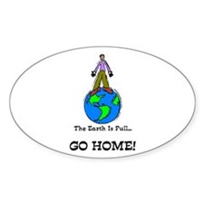 Earth is full! Oval Decal