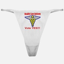 Health Care Reform Vote YES! Classic Thong