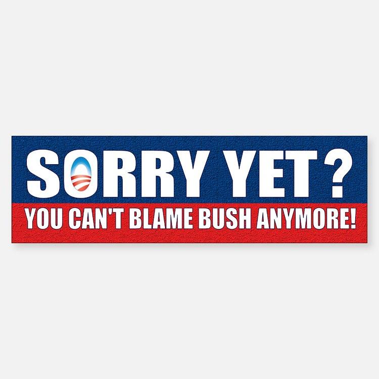 Sorry Yet? Bumper Bumper Sticker