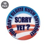 "Sorry Yet? 3.5"" Button (10 pack)"