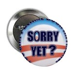 "Sorry Yet? 2.25"" Button (100 pack)"