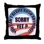 Sorry Yet? Throw Pillow