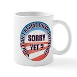 Sorry Yet? Mug