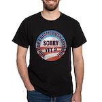Sorry Yet? Dark T-Shirt