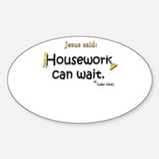 Jesus Said Housework Can Wait Decal