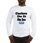 Curlers Do It On Ice Long Sleeve T-Shirt