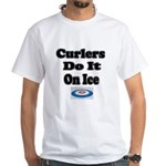 Curlers Do It On Ice White T-Shirt
