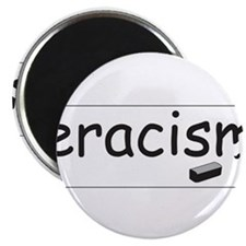 "Cute Eracism 2.25"" Magnet (10 pack)"