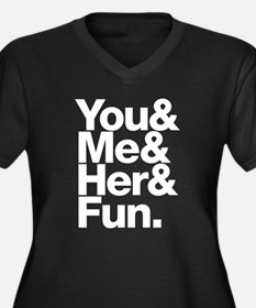 You and Me and Her Women's Plus Size V-Neck Dark T