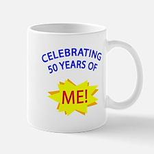 Celebrating 50 Years Of Me! Mug