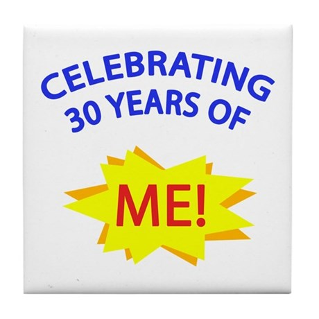 Celebrating 30 Years Of Me! Tile Coaster