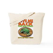 Give Me Back That Filet O'Fis Tote Bag