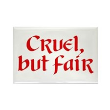 """Cruel, but fair"" Rectangle Magnet"