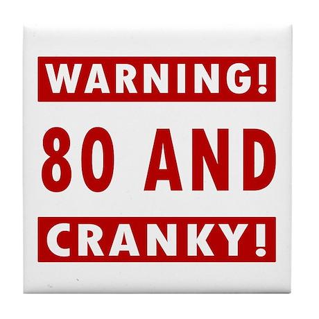 Cranky 80th Birthday Tile Coaster