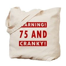 Cranky 75th Birthday Tote Bag