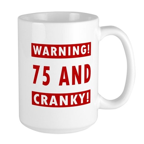 Cranky 75th Birthday Large Mug