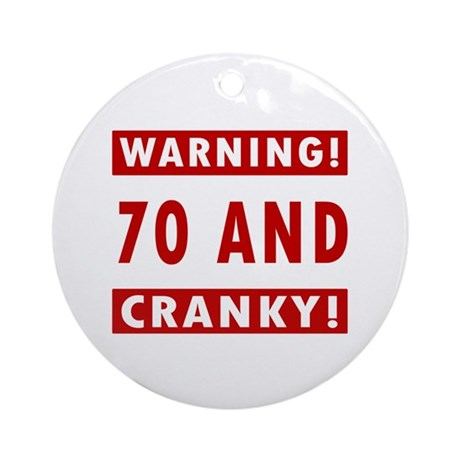 Cranky 70th Birthday Ornament (Round)