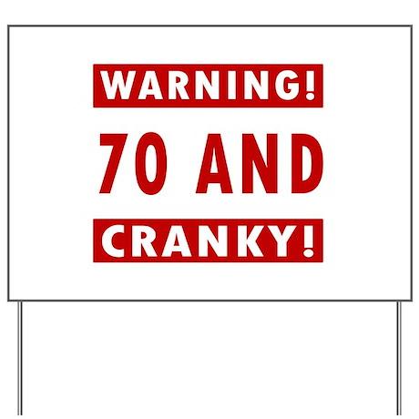 Cranky 70th Birthday Yard Sign